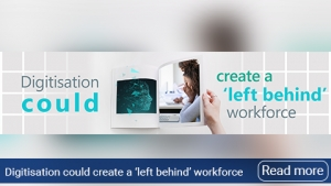 Digitisation could create a 'left behind' workforce