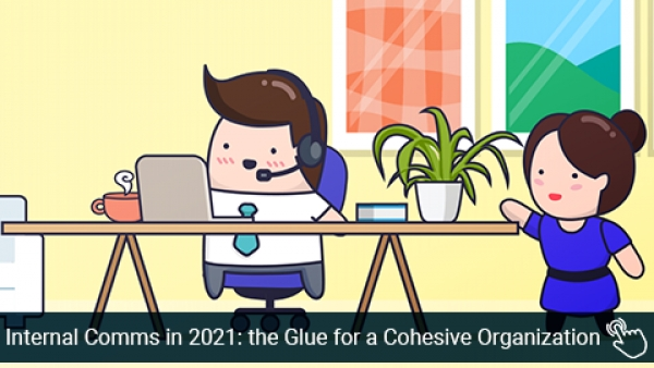 Internal Communication in 2021: the Glue for a Cohesive Organization