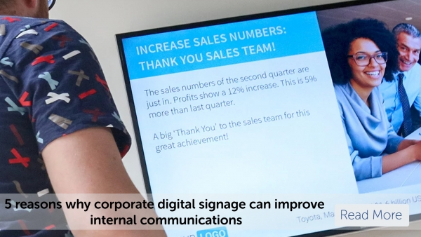 5 reasons why corporate digital signage can improve internal communications