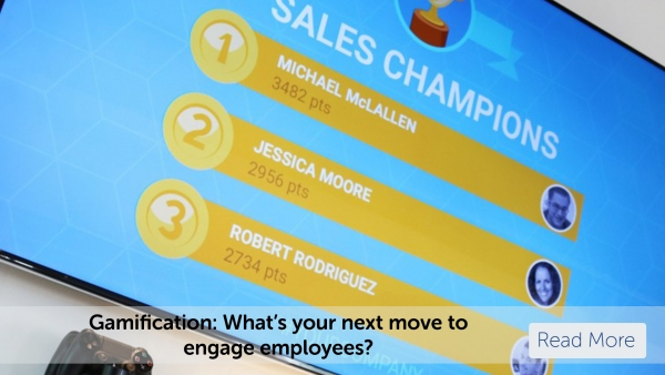 Gamification: What's your next move to engage employees?