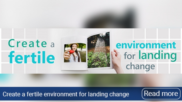 Create a fertile environment to land change…